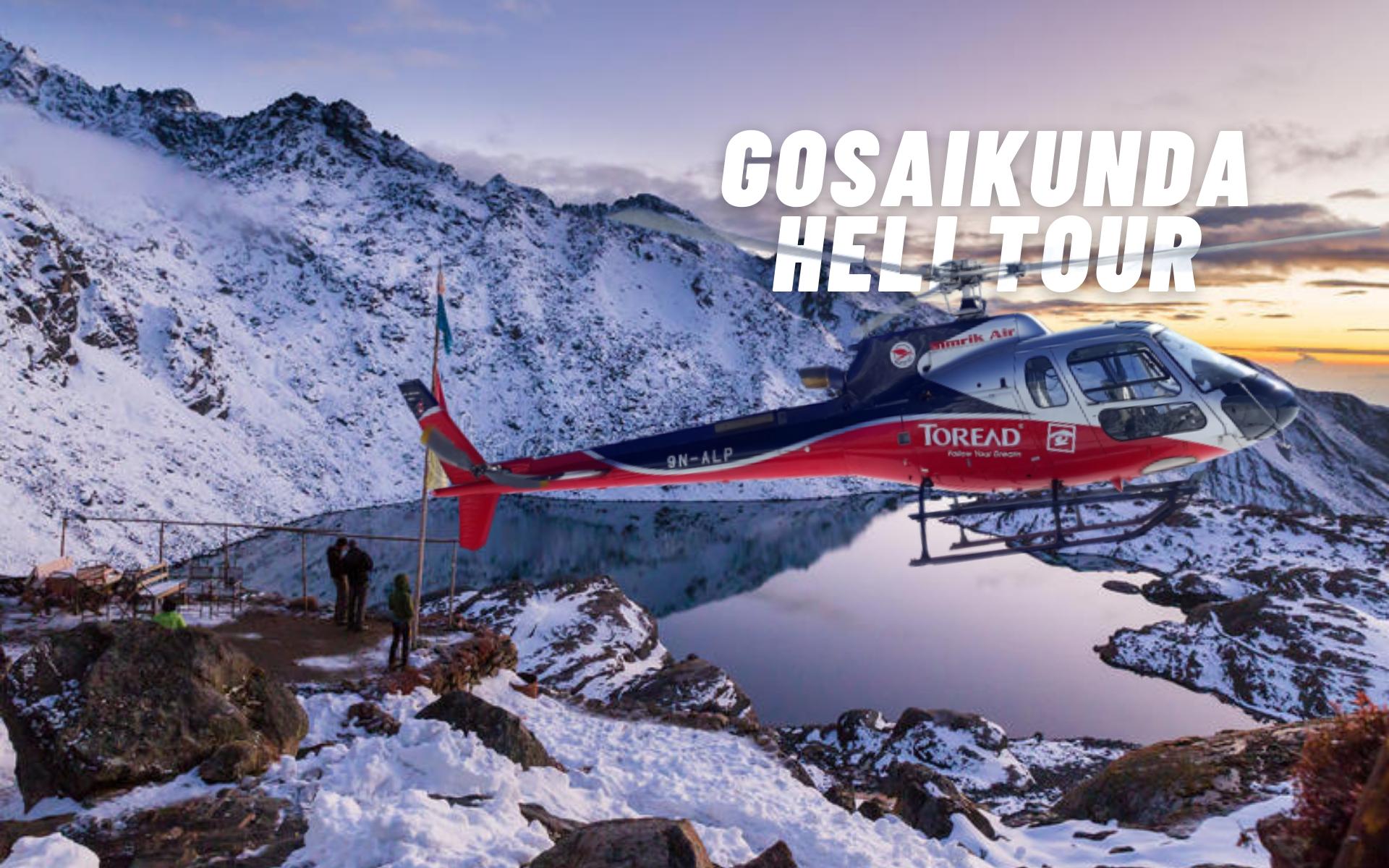 Gosaikunda Heli Tour